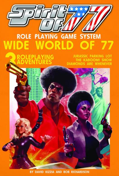 Spirit of 77 RPG: Wide World of 77 Expansion