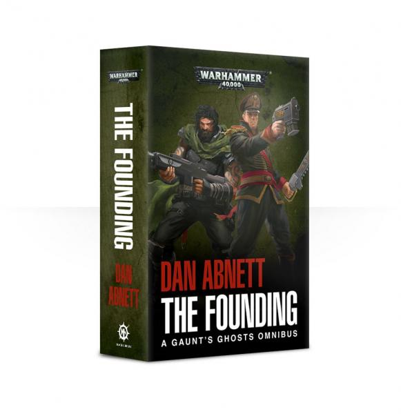 WH40K Novels: Gaunt's Ghosts - The Founding (Omnibus 1)