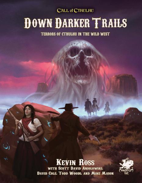 Call of Cthulhu: Down Darker Trails - Terrors of Cthulhu in the Wild West (HC)