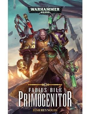 WH40K Novels: Fabius Bile - Primogenitor (SC)