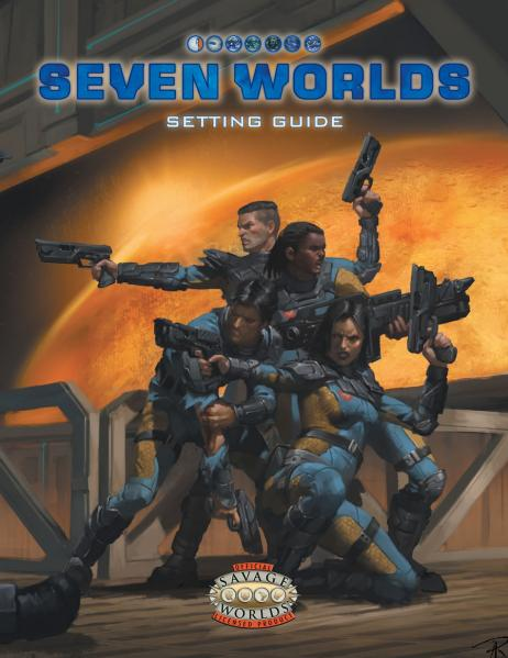 Savage Worlds RPG: Seven Worlds Setting Guide