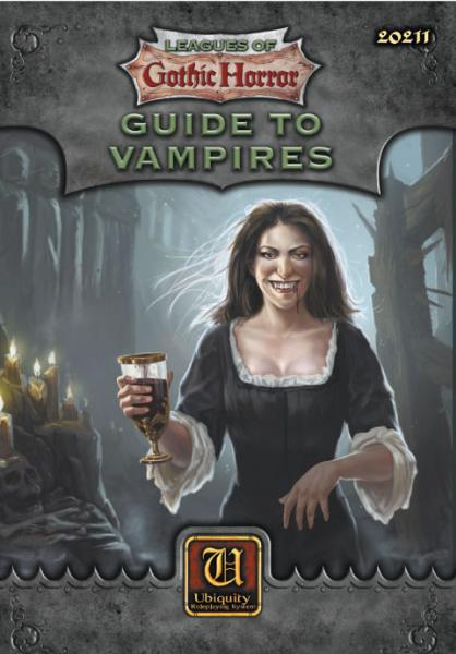 Ubiquity System RPG: Leagues Of Gothic Horror Guide to Vampires