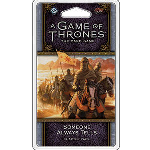 A Game of Thrones LCG: Someone Always Tells