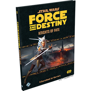 Force & Destiny RPG: Knights of Fate