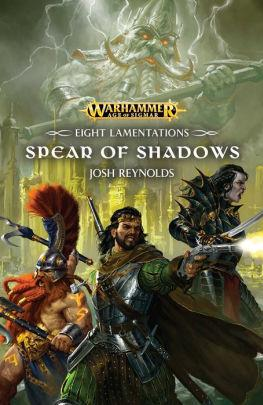 Age of Sigmar Novels: Eight Lamentetions - The Spear of Shadows