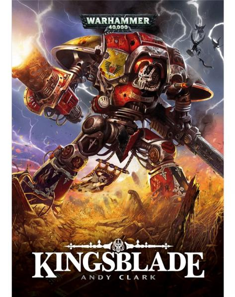 WH40K Novels: Imperial Knights - Kingsblade