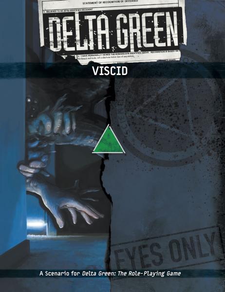 Delta Green RPG: Viscid