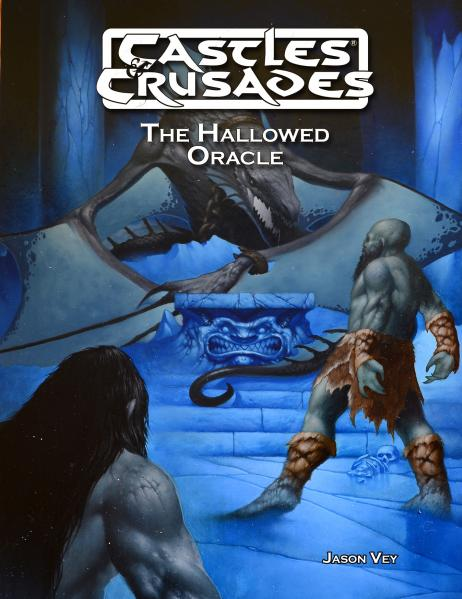 Castles & Crusades RPG: The Hallowed Oracle (Adventure) (HC)