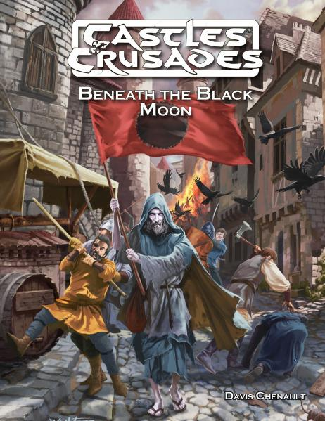 Castles & Crusades RPG: (Adventure) Beneath the Black Moon
