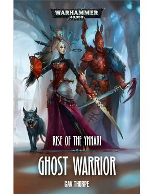 WH40K Novels: Ghost Warrior - Rise of the Ynnari