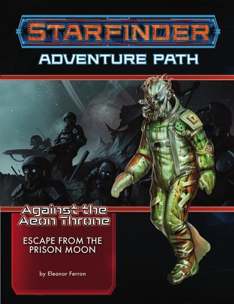 Starfinder RPG: Adventure Path - Escape from the Prison Moon (Against the Aeon Throne 2/3)