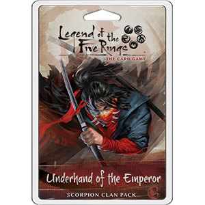 Legend of the Five Rings LCG: Underhand of the Emperor Scorpion Clan Pack
