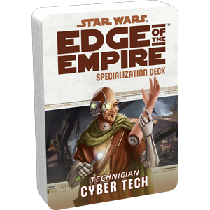 Edge of the Empire RPG:  Cyber Tech Specialization Deck