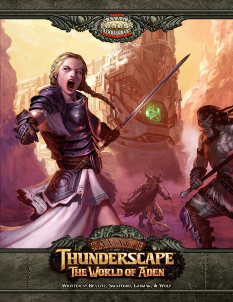 Savage Worlds RPG: Savage Thunderscape - The World of Aden