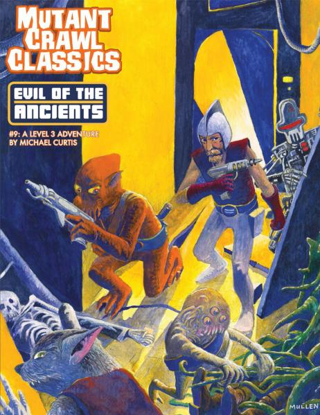 Mutant Crawl Classics RPG: Adventure #9 - Evil of the Ancients