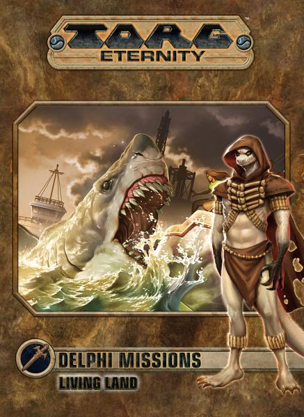 Torg Eternity RPG: Delphi Missions - The Living Land