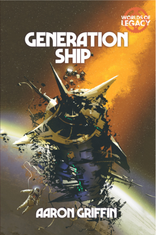 Legacy: Life Among the Ruins RPG - Generation Ship Supplement
