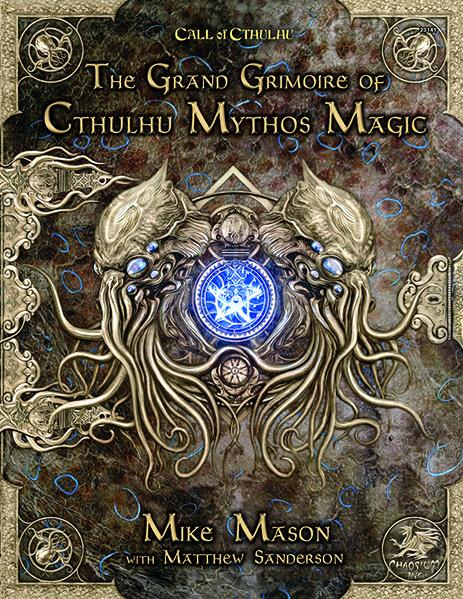 Call of Cthulhu RPG: Grand Grimoire of Cthulhu Mythos Magic (HC)