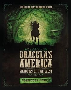 Dracula's America: Shadows of the West - Forbidden Power