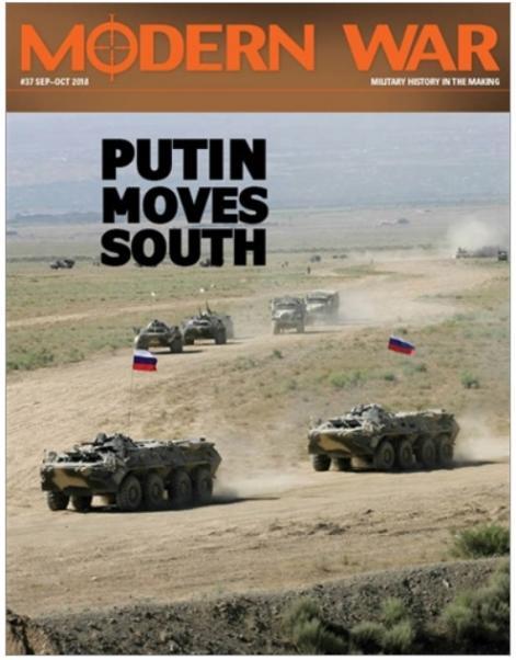 Modern War Magazine: #37 Putin Moves South