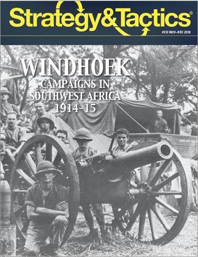 Strategy & Tactics Magazine: #313 Windhoek - Campaigns in Southwest Africa 1914-15