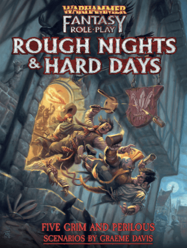 Warhammer Fantasy RPG: Rough Nights and Hard Days