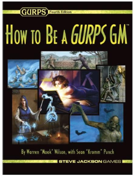 GURPS RPG - 4th Edition: How to be a GURPS GM