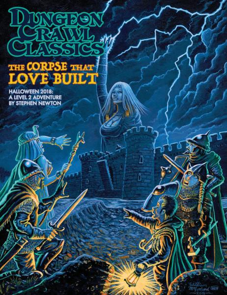 Dungeon Crawl Classics RPG: (Adventure) 2018 Halloween Module - The Corpse That Love Built