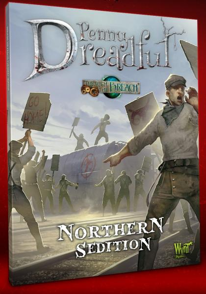 Through The Breach RPG: (Penny Dreadful) Northern Sedition