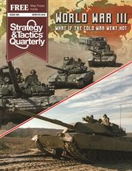 Strategy & Tactics Quarterly: WWIII - What If The Cold War Went Hot?