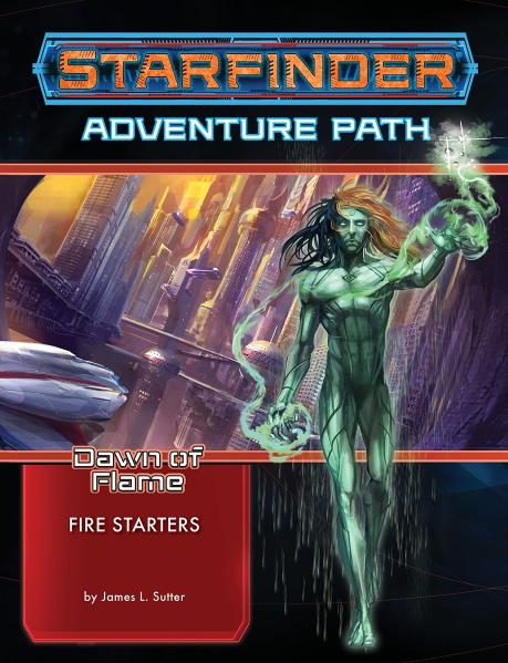 Starfinder RPG: Adventure Path - Fire Starters (Dawn of Flame 1 of 6)