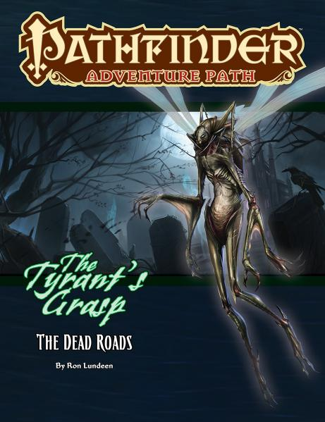 Pathfinder RPG: (Adventure Path) The Dead Roads (The Tyrant's Grasp 1 of 6)