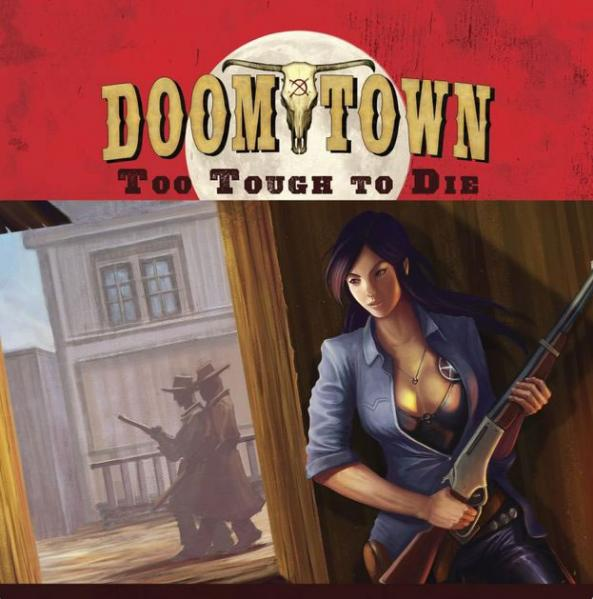Doomtown Reloaded ECG: Too Tough to Die