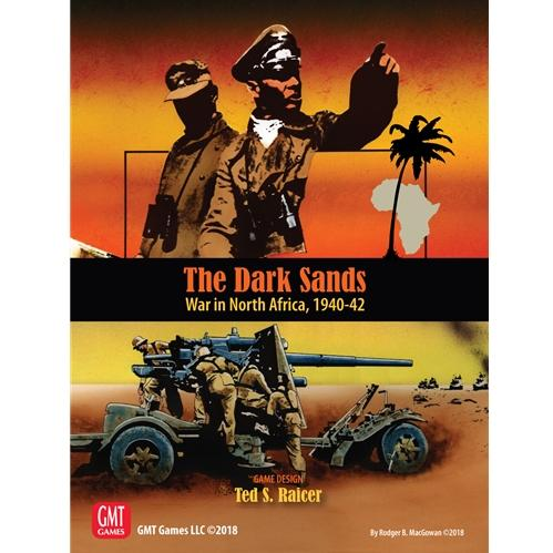 The Dark Sands: War in North Africa 1940-42