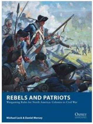 [Osprey Games] Rebels and Patriots Wargaming Rules