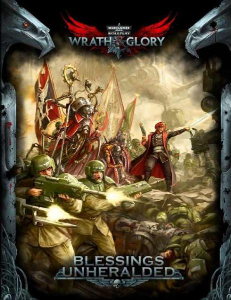 Wrath & Glory RPG: Blessings Unheralded
