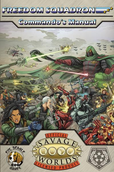 Savage Worlds RPG: Freedom Squadron - Commando's Manual