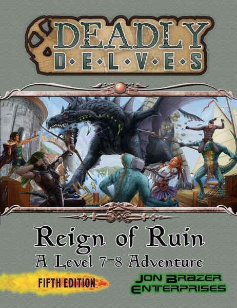 D&D 5th Edition RPG: Deadly Delves - Reign of Ruin (a 7th-8th Level 5e Adventure)