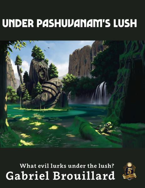 D&D 5th Edition: Under Pashuvanam's Lush