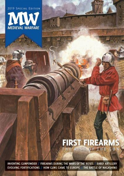 Medieval Warfare Magazine 2019 Special: The Rise of the Gun