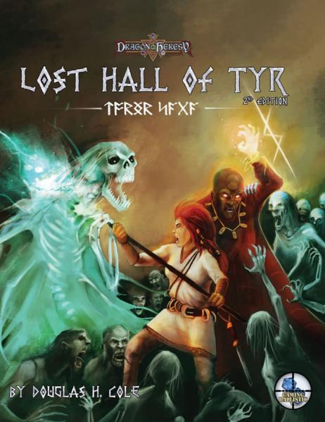 Dragon Heresy RPG: Lost Hall of Tyr (2nd Edition)