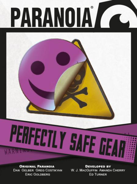 Paranoia RPG: Perfectly Safe Gear