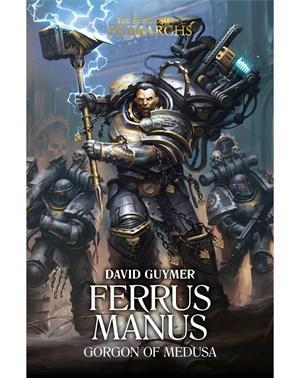 WH40K: Ferrus Manus - Gorgon of Medusa (HC)