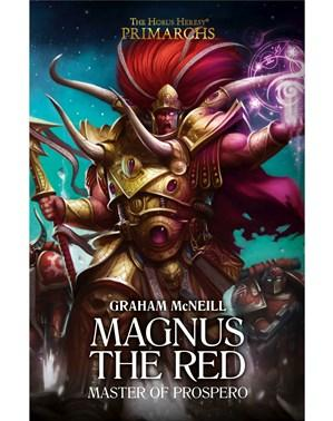 Warhammer 40K Novel: Magnus the Red - Master of Prospero (HC)
