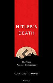 Hitler's Death: The Case Against Conspiracy (HC)