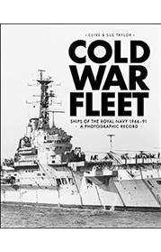 Cold War Fleet: Ships of the Royal Navy 1966–91 A Photographic Album (HC)