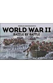 World War II: Battle by Battle