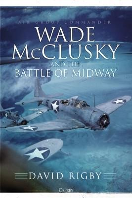 Wade McClusky and the Battle of Midway (HC)