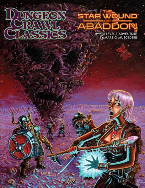 Dungeon Crawl Classics RPG: (Adventure) #99 The Star Wound of Abaddon