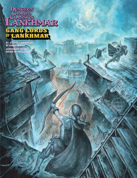 Dungeon Crawl Classics RPG: (Adventure) Lankhmar #1 - Gang Lords of Lankhmar